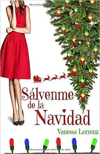 Sálvenme de la Navidad...: Amazon.es: Lorrenz, Vanessa, Lorrenz ...