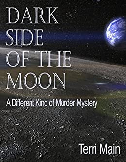 Amazon.com: Dark Side of the Moon (Dark Side of the Moon Mysteries Book 1) eBook: Terri Main