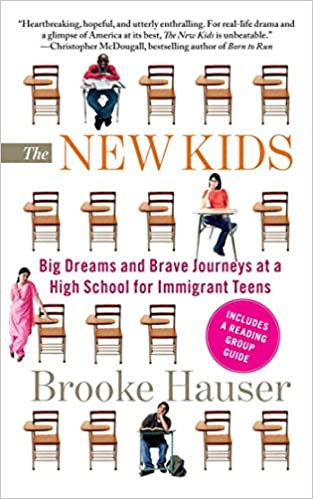 Amazon.fr   The New Kids: Big Dreams And Brave Journeys At A High School  For Immigrant Teens   Brooke Hauser   Livres