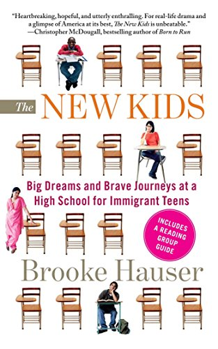 The New Kids: Big Dreams and Brave Journeys at a High School for Immigrant (Science New For Kids)