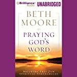 Praying God's Word: Breaking Free from Spiritual Strongholds | Beth Moore