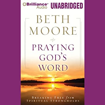 Amazon com: Praying God's Word: Breaking Free from Spiritual
