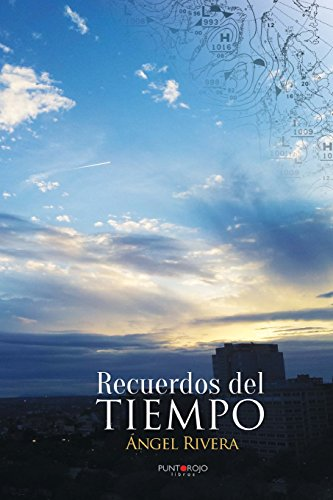 Descargar Libro Recuerdos Del Tiempo Ángel Rivera Pérez
