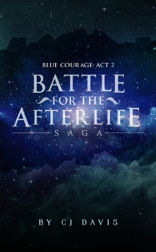 Blue Courage, Part 2: Higher Powers (Battle for the Afterlife Saga) by [Davis, CJ]