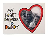 MY HEART BELONGS TO DADDY picture frame by Our Name is Mud - 4x5