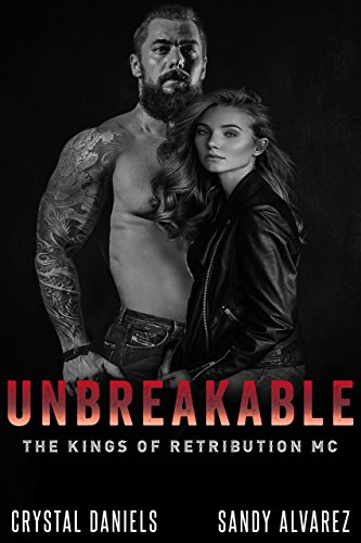 UNBREAKABLE (The Kings of Retribution MC Book 5)