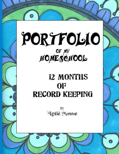 Portfolio of  My Homeschool: 12 Months of Record Keeping and Planning (Portfolios to Remember) (Volume 1)