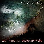 Alfred C. Bogeyman | M. Allman