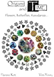 Origami and Time: Flowers, Butterflies, Kusudamas.