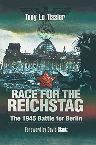 Race for the Reichstag: The 1945 Battle for Berlin