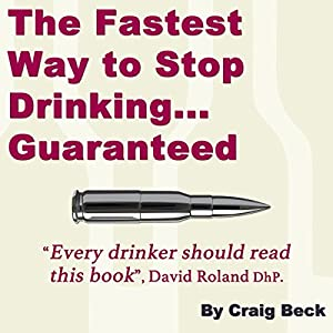 The Fastest Way to Stop Drinking... Guaranteed Audiobook