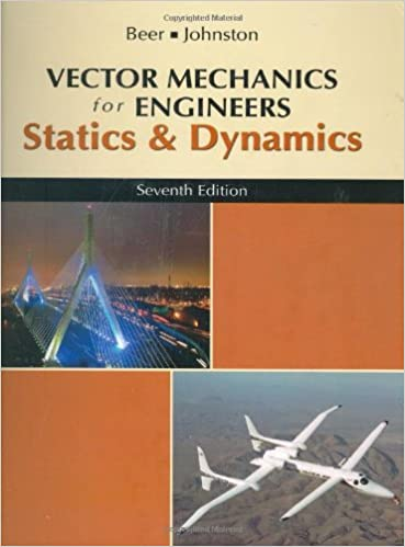 Vector mechanics for engineers statics and dynamics ferdinand p vector mechanics for engineers statics and dynamics ferdinand p beer jr e russell johnston elliot r eisenberg william e clausen george h staab fandeluxe Choice Image