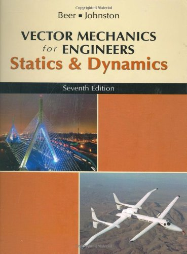Vector Mechanics For Engineers, Statics And Dynamics