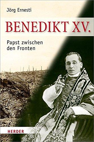 Benedikt XV.: Papst zwischen den Fronten