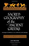 Sacred Geography of the Ancient Greeks : Astrological Symbolism in Art, Architecture, and Landscape, Richer, Jean, 0791420248