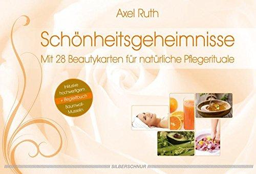Schönheitsgeheimnisse: Mit 28 Beautykarten für natürliche Pflegerituale