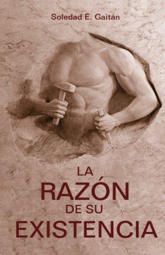La razón de su existencia (Spanish Edition): Soledad E. Gaitán: 9788461741502: Amazon.com: Books