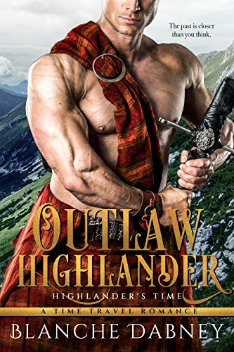 Pdf Romance Outlaw Highlander: A Scottish Time Travel Romance (Highlander's Time Book 3)