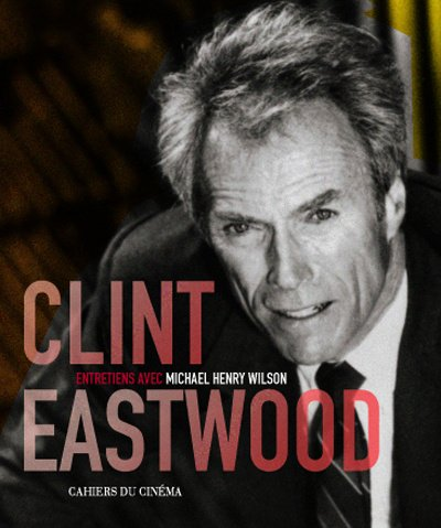 Clint Eastwood by Richard Schickel (Hardcover)