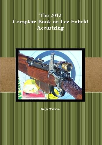 - The 2012 Complete Book on Lee Enfield Accurizing   B&W