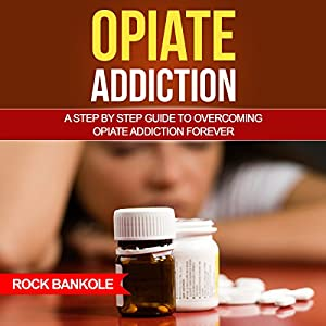 Opiate Addiction Audiobook