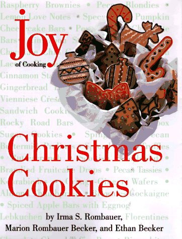 Joy of Cooking Christmas Cookies by Irma S. Rombauer, Ethan Becker, Marion Rombauer Becker