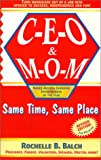 CEO and Mom : Same Time, Same Place, Rochelle Balch, 0966046811
