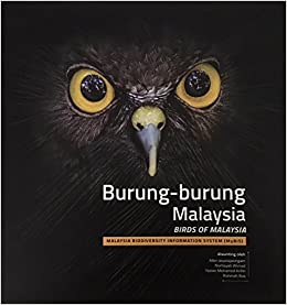 Birds Of Malaysia Burung Burung Malaysia Malaysia Biodiversity Information System Allen Jeyarajasingam Norhayati Ahmad Yasser Mohamed Arifin