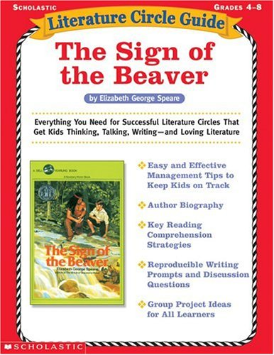 Literature Circle Guide: The Sign of the Beaver: Everything You Need for Successful Literature Circles That Get Kids Thinking, Talking, Writing—and Loving (Literature Circle Guide)