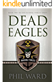 Dead Eagles (Raiding Forces Book 2)