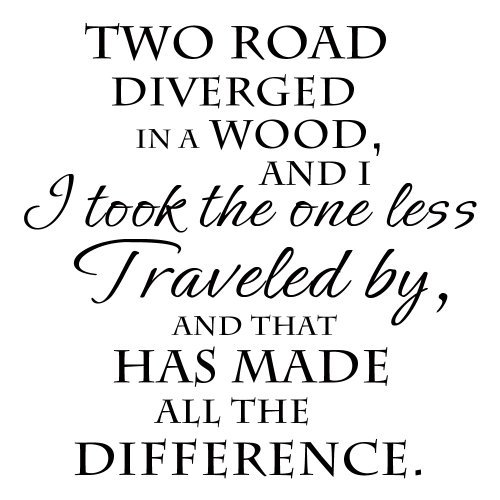 I Took The Road Less Traveled By And That Has Made All The Difference - Robert Frost Inspirational Motivational Wall Decal Quote Vinyl Sticker Art Lettering Decor Saying Decoration (Black, Medium)