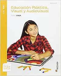 EDUCACION PLASTICA VISUAL Y AUDIOVISUAL SERIE CREA 1 ESO