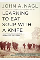 By John A. Nagl - Learning To Eat Soup With A Knife: Counterinsurgency Lessons from (Unabridged) (2012-06-16) [Audio CD] Audio CD