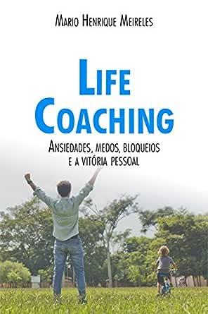 Life Coaching Volume 2 Ansiedades Medos Bloqueios Ea Vitória Pessoal