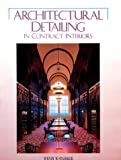 Architectural Detailing in Contract Interiors, Wendy W. Staebler, 082300242X