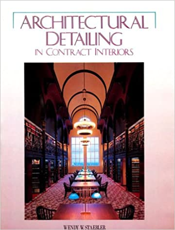 Architectural Detailing In Contract Interiors: Wendy W. Staebler:  9780823002429: Amazon.com: Books