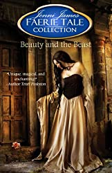 Beauty and the Beast (Faerie Tale Collection Book 1)