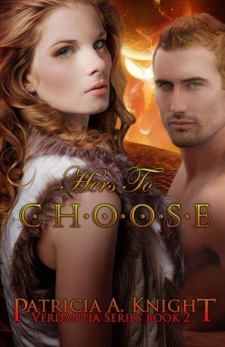 Hers To Choose: Verdantia Series Book 2 (Volume 2) pdf