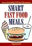 Smart Fast Food Meals, Margaret Reinhard and Peggy Reinhardt, 0471347981