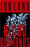 Blood Diamonds, Jon Land, 0765302268