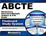 ABCTE Elementary Education/Multiple Subject & PTK Exam Flashcard Study System: ABCTE Test Practice Questions & Review for the American Board for Certification of Teacher Excellence Exam (Cards)