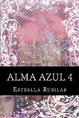 Alma Azul 4: El Poder del Alma Azul (Volume 4) (Spanish Edition
