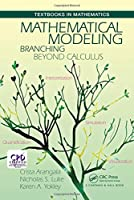 Mathematical Modeling: Branching Beyond Calculus Front Cover