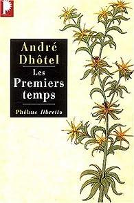 Les Premiers temps par André Dhôtel