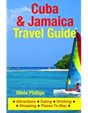 Cuba & Jamaica Travel Guide: Attractions, Eating, Drinking, Shopping & Places To Stay