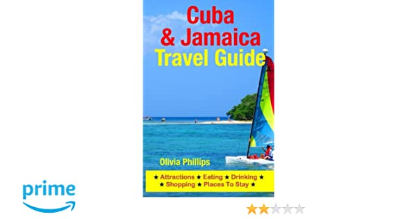 Drinking Eating Shopping /& Places To Stay Cuba /& Jamaica Travel Guide: Attractions