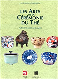 Les arts de la cérémonie du thé par Christine Shimizu