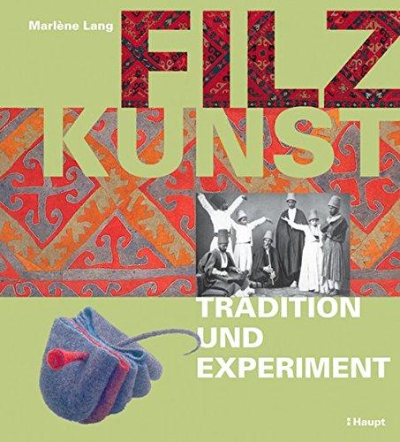 Filzkunst: Tradition und Experiment