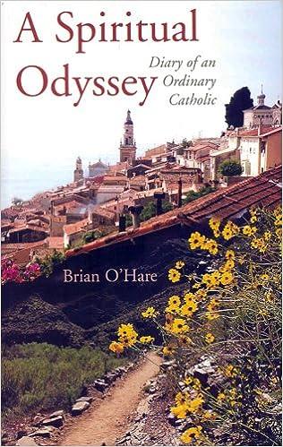 A Spiritual Odyssey {Diary of an Ordinary Catholic}
