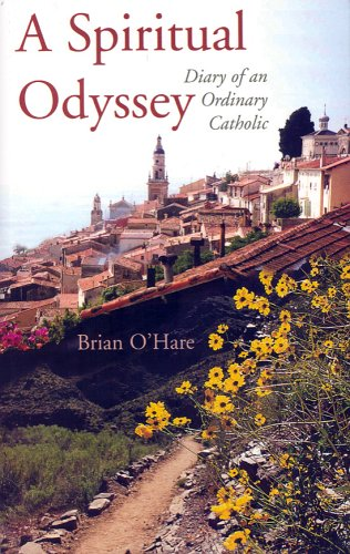 A Spiritual Odyssey: Diary of an Ordinary Catholic PDF